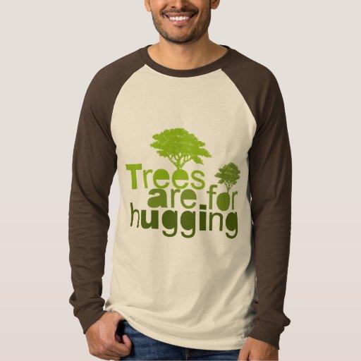 Los árboles están para abrazar camiseta