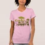 Los árboles están para abrazar camisetas