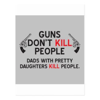 los armas no matan a papás de la gente con las hij tarjetas postales