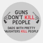 los armas no matan a papás de la gente con las etiquetas redondas