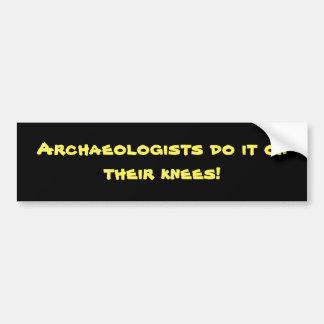 ¡Los arqueólogos lo hacen en sus rodillas! Pegatina Para Coche
