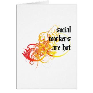 Los asistentes sociales son calientes tarjeta de felicitación