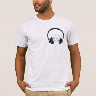 Los auriculares, no puedo oírle camiseta