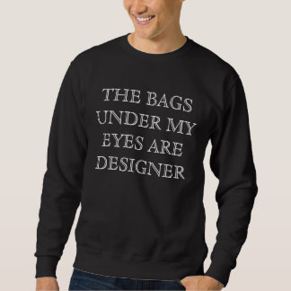 Los bolsos debajo de mis ojos son suéter divertido