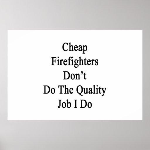 Los bomberos baratos no hacen el trabajo de la cal poster