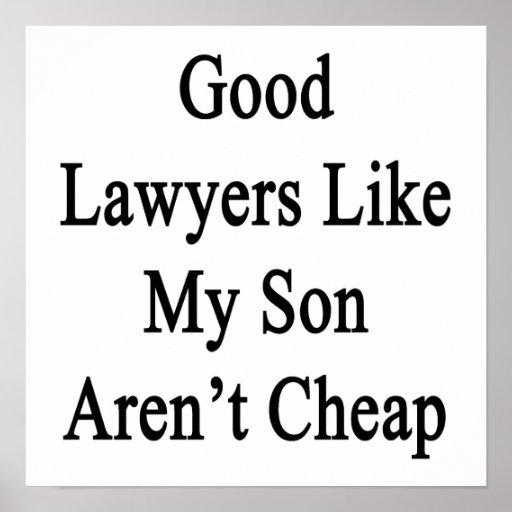 Los buenos abogados como mi hijo no son baratos posters