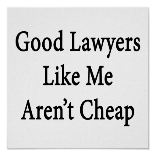 Los buenos abogados como mí no son baratos posters