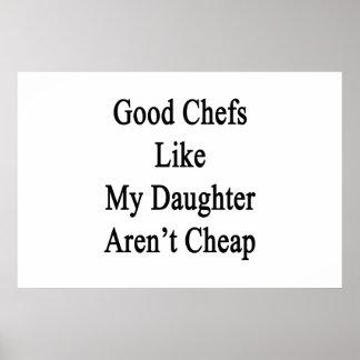 Los buenos cocineros como mi hija no son baratos posters