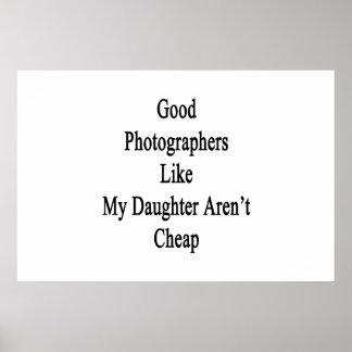 Los buenos fotógrafos como mi hija no son baratos impresiones