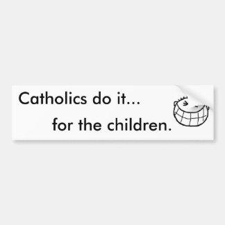 Los católicos lo hacen… para los niños etiqueta de parachoque
