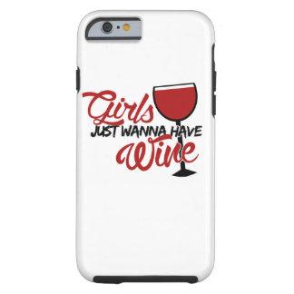 Los chicas apenas quieren comer vino funda para iPhone 6 tough