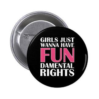 Los chicas apenas quieren divertirse chapa redonda de 5 cm