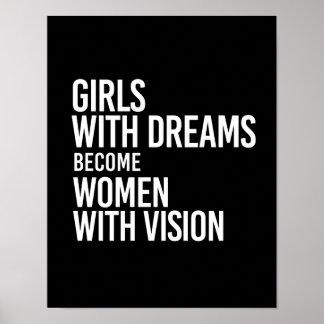 Los chicas con sueños hacen mujeres con la visión póster