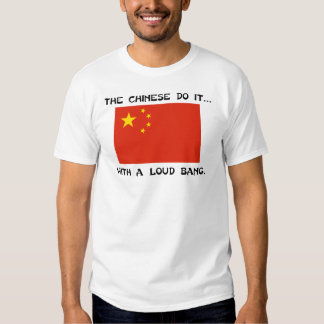 Los chinos lo hacen… Con una explosión ruidosa Camiseta