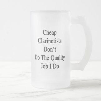 Los Clarinetists baratos no hacen el trabajo de la Taza De Cristal