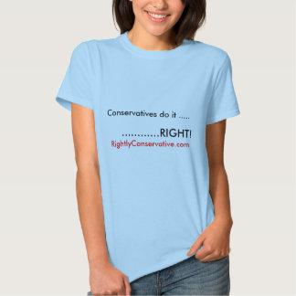 ¡Los conservadores lo hacen ....., ............ Camisetas