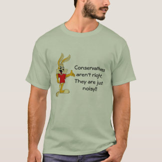 Los conservadores no tienen razón camiseta