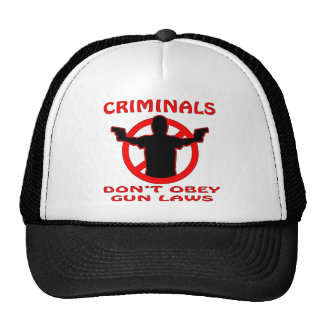 Los criminales no obedecen leyes del arma gorro de camionero