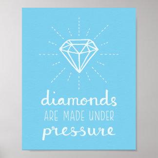 Los diamantes se hacen bajo presión para su poster póster