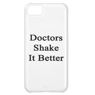 Los doctores Shake It Better