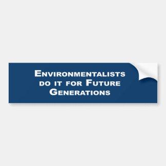Los ecologistas lo hacen para las futuras generaci pegatina para coche