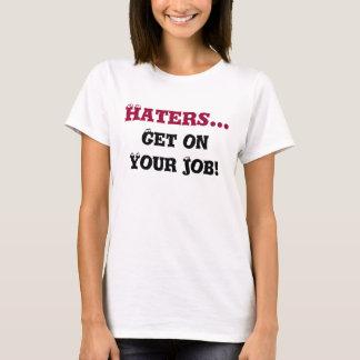 ¡Los enemigos…, consiguen en su trabajo! Camiseta