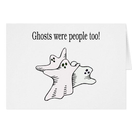 Los fantasmas eran fantasmas de la gente también tarjetas