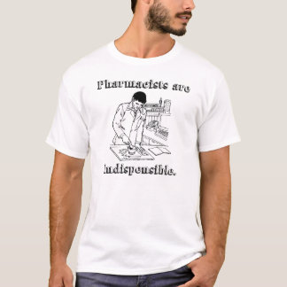 "Los ""farmacéuticos son"" camiseta imprescindible"