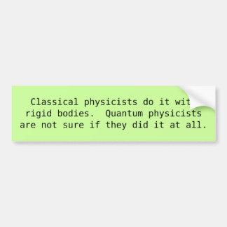 Los físicos clásicos lo hacen con los cuerpos rígi pegatina para coche