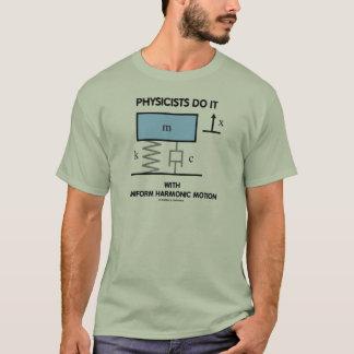 Los físicos lo hacen con el movimiento armónico camiseta