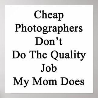 Los fotógrafos baratos no hacen el trabajo de la c poster