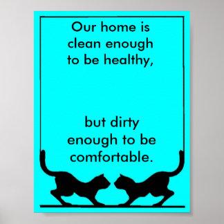 los gatos, nuestro hogar son bastante limpios ser  póster