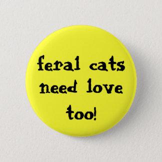 ¡los gatos salvajes necesitan amor también! botón