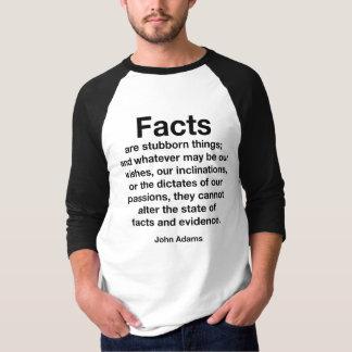 Los hechos son cosas obstinadas camiseta