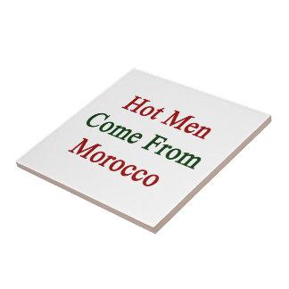 Los hombres calientes vienen de Marruecos Teja