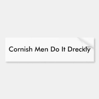Los hombres de Cornualles lo hacen Dreckly Etiqueta De Parachoque