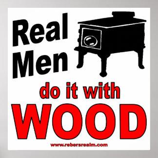 Los hombres reales lo hacen con madera póster