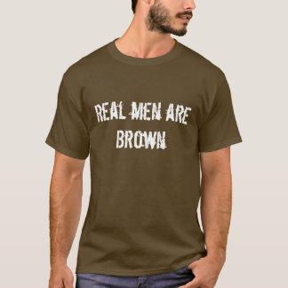Los hombres reales son Brown Camiseta