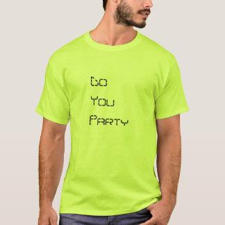 Los hombres usted va de fiesta la camiseta verde