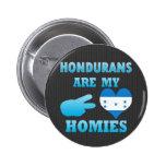 Los Hondurans son mi Homies Pin
