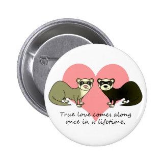 Los hurónes lindos verdad amor chapa redonda de 5 cm
