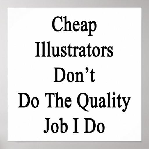 Los ilustradores baratos no hacen el trabajo de la poster