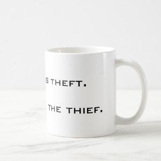 Los impuestos son hurto. El estado es el ladrón Taza De Café