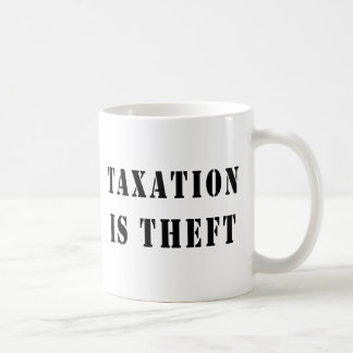 Los impuestos son hurto taza de café