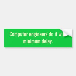 Los ingenieros informáticos lo hacen con retraso m pegatina de parachoque