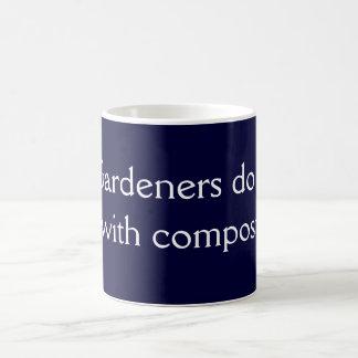 Los jardineros lo hacen taza