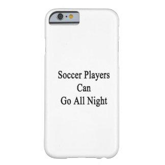Los jugadores de fútbol pueden ir toda la noche funda de iPhone 6 barely there