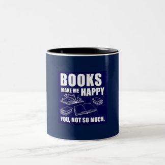 Los libros me hacen la taza feliz