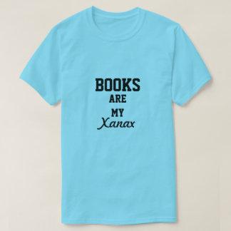 Los libros son mi Xanax Camiseta