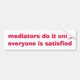 los mediadores lo hacen hasta que sea cada uno… -  pegatina para coche